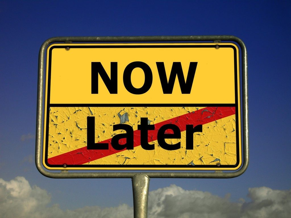 Now - Later